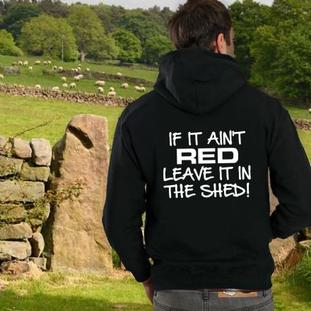 If it Ain't Red Leave It In The Shed